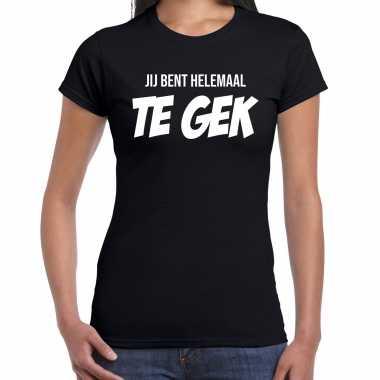 Jij bent helemaal te gek fun tekst t shirt / kostuum zwart dames